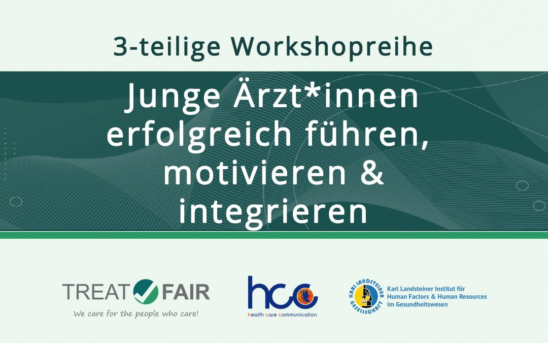 Workshopreihe 2 — Junge ÄrztInnen erfolgreich führen, motivieren und integrieren